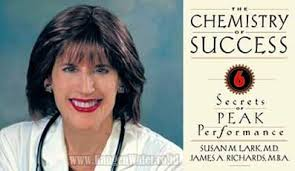 The Chemistry of Success: Secrets of Peak Performance, Susan Lark, MD